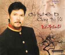 Album Anh Biết Em Đi Chẳng Trở Về – Vũ Khanh
