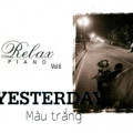 Album Yesterday, Relax Piano Vol.6 (2009)