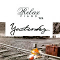 Album Yesterday, Relax Piano Vol.4 (2004)