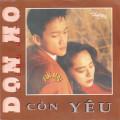 Album Đon Hồ : Xin Mãi Còn Yêu