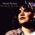Album Alison Krauss – Now That I've Found You