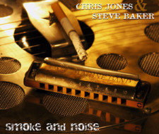 Album Chris Jones & Steve Baker – Smoke And Noise