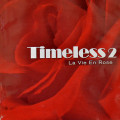 Album Timeless 2 – La Vie En Rose