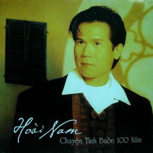 Album Chuyện tình buồn 100 năm – Hoài Nam
