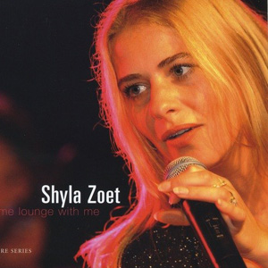 Album Come Lounge With Me – Shyla Zoet
