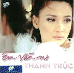 Album Em Vẫn Mơ – Thanh Trúc