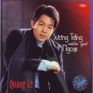 Album Sương Trắng Miền Quê Ngoại – Quang Lê