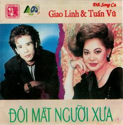 Album Đôi Mắt Người Xưa (1989) – Giao Linh & Tuấn Vũ