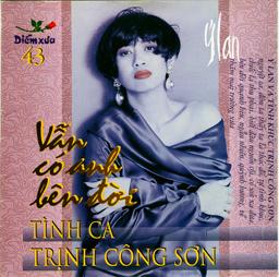 Album Tình Ca Trịnh Công Sơn – Vẫn Có Anh Bên Đời