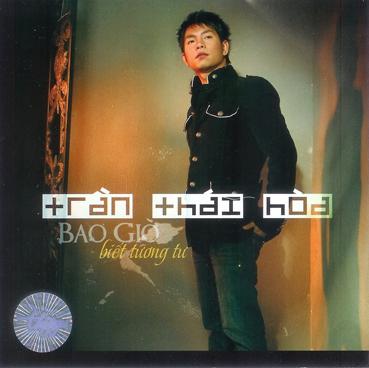Album Bao giờ biết tương tư – Trần Thái Hòa