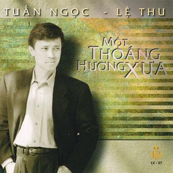 Album Một Thoáng Hương Xưa – Tuấn Ngọc&Lệ Thu