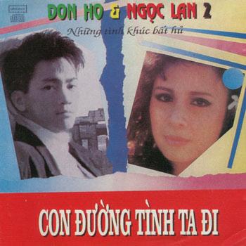 Album Con Đường Tình Ta Đi – Những Tình Khúc Bất Hủ 2 – Đon Ho & Ngọc Lan