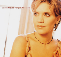 Album Forget About It – Alison Krauss