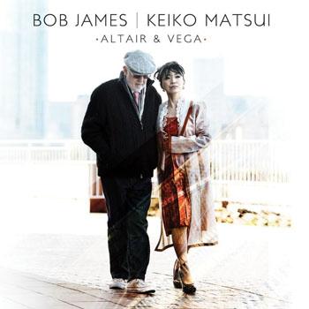 Album Bob James & Keiko Matsui – Altair & Vega