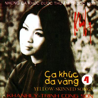 Album Ca Khúc Da Vàng Vol.4 (Pre 1975) – Khánh Ly