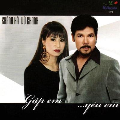 Album Gặp Em … Yêu Em – Vũ Khanh & Khánh Hà