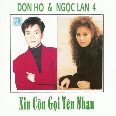 Album Ngọc Lan & Đon Hồ 4 – Xin Còn Gọi Tên Nhau