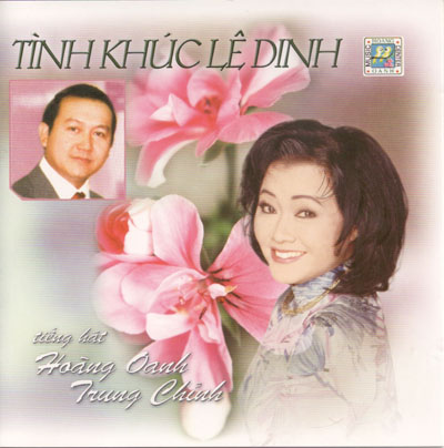 Album Tình Khúc Lê Dinh Vol2 – Hoàng Oanh & Trung Chỉnh