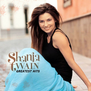 Album Shania Twain – Greatest Hits (2004) CD1