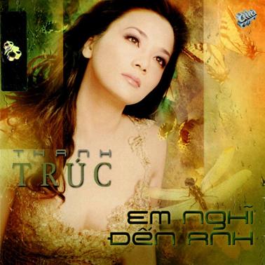 Album Em Nghĩ Đến Anh – Thanh Trúc
