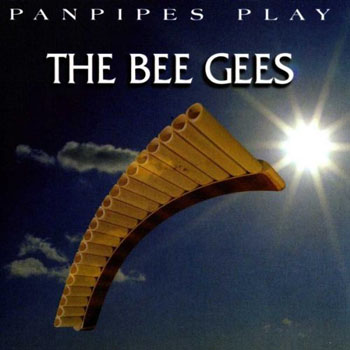 Album Panpipes Play The Bee Gees