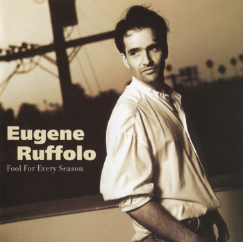 Album Eugene Ruffolo – Fool For Every Season