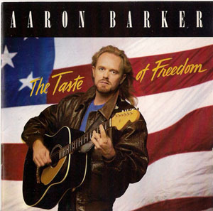 Album Aaron Barker – The Taste of Freedom