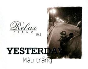 Album Yesterday, Relax Piano Vol.6 (2009)