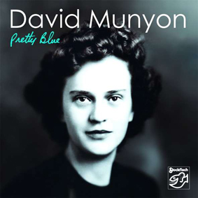 Album Pretty Blue (2011) – David Munyon