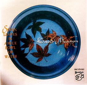 Album Seven Leaves In A Blue Bowl Of Water (2004) – David Munyon