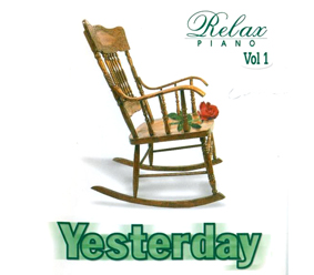 Album Hoà Tấu Yesterday, Relax Piano Vol.1 (2002)