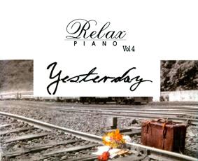 Album Yesterday, Relax Piano Vol.4 (2004)