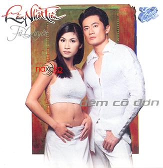 Album Đêm Cô Đơn – Lâm Nhật Tiến, Tú Quyên
