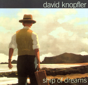 Album David Knopfler – Ship Of Dreams