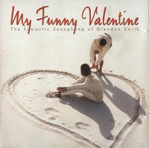 Album My Funny Valentine (The Romantic Saxophone of Glendon Smith)