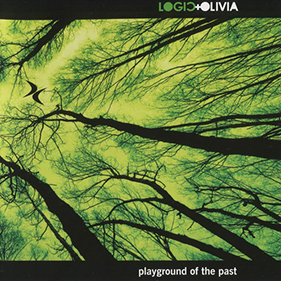 Album Logic & Olivia – Playground Of The Past [2012]
