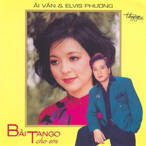 Album Bài Tango Cho Em – Ái Vân & Elvis Phương