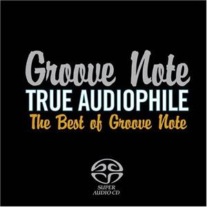 Album True Audiophile: The Best of Groove Note