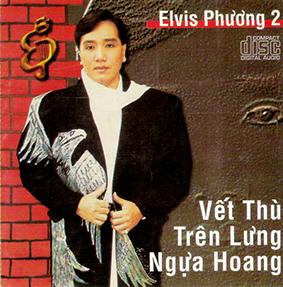 Album Vết Thù Trên Lưng Ngựa Hoang – Elvis Phương