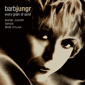 Album Every Grain of Sand: Barb Jungr Sings Bob Dylan