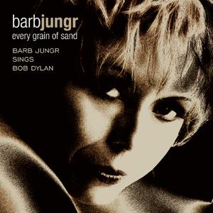 Album Every Grain of Sand: Barb Jungr Sings Bob Dylan