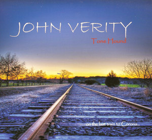 Album John Verity – Tone Hound On the Last Train to Corona (2014)