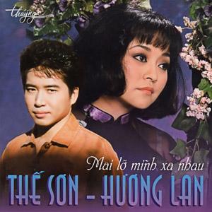 Album Mai Lỡ Hai Mình Xa Nhau – Thế Sơn & Hương Lan
