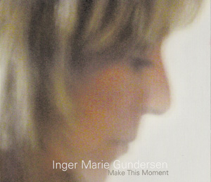 Album Inger Marie Gundersen – Make This Moment