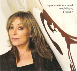 Album Inger Marie Gundersen – My Heart Would Have a Reason