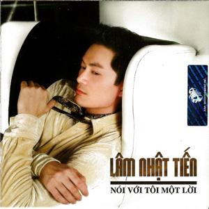 Album Nói Với Tôi Một Lời – Lâm Nhật Tiến