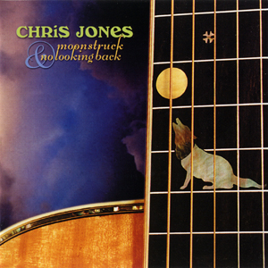 Album Chris Jones – Moonstruck & No Looking Back CD.2