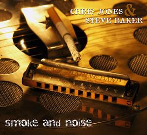 Album Chris Jones & Steve Baker – Smoke And Noise