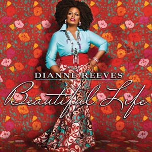 Album Dianne Reeves – Beautiful Life