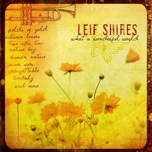 Album Leif Shires – What A Wonderful World